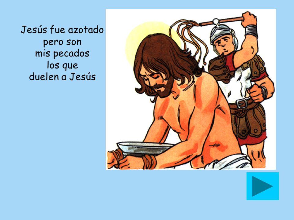 Jesús fue azotado pero son mis pecados los que duelen a Jesús