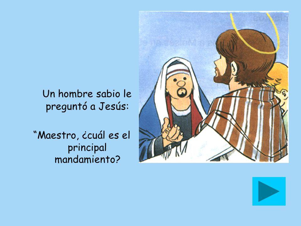 Un hombre sabio le preguntó a Jesús: