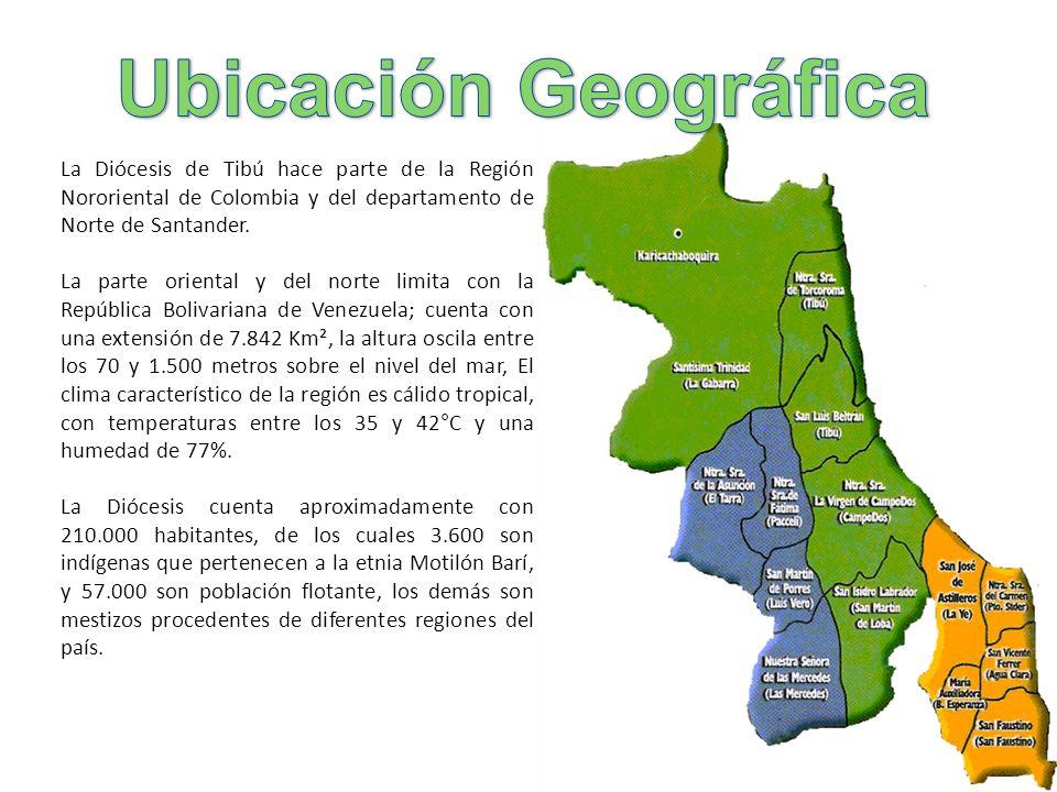 Ubicación Geográfica La Diócesis de Tibú hace parte de la Región Nororiental de Colombia y del departamento de Norte de Santander.