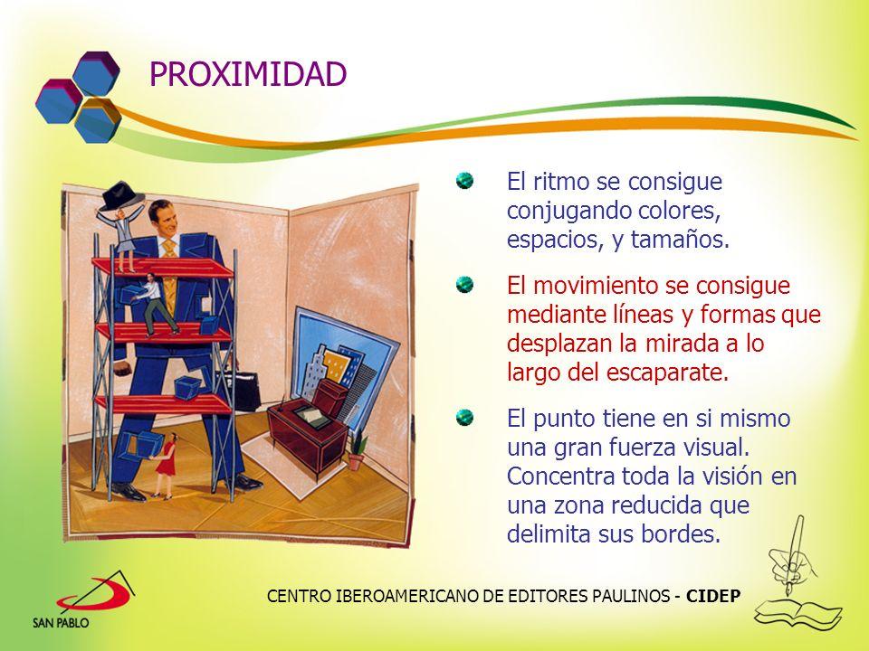 PROXIMIDAD El ritmo se consigue conjugando colores, espacios, y tamaños.