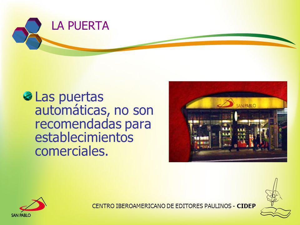 LA PUERTA Las puertas automáticas, no son recomendadas para establecimientos comerciales.