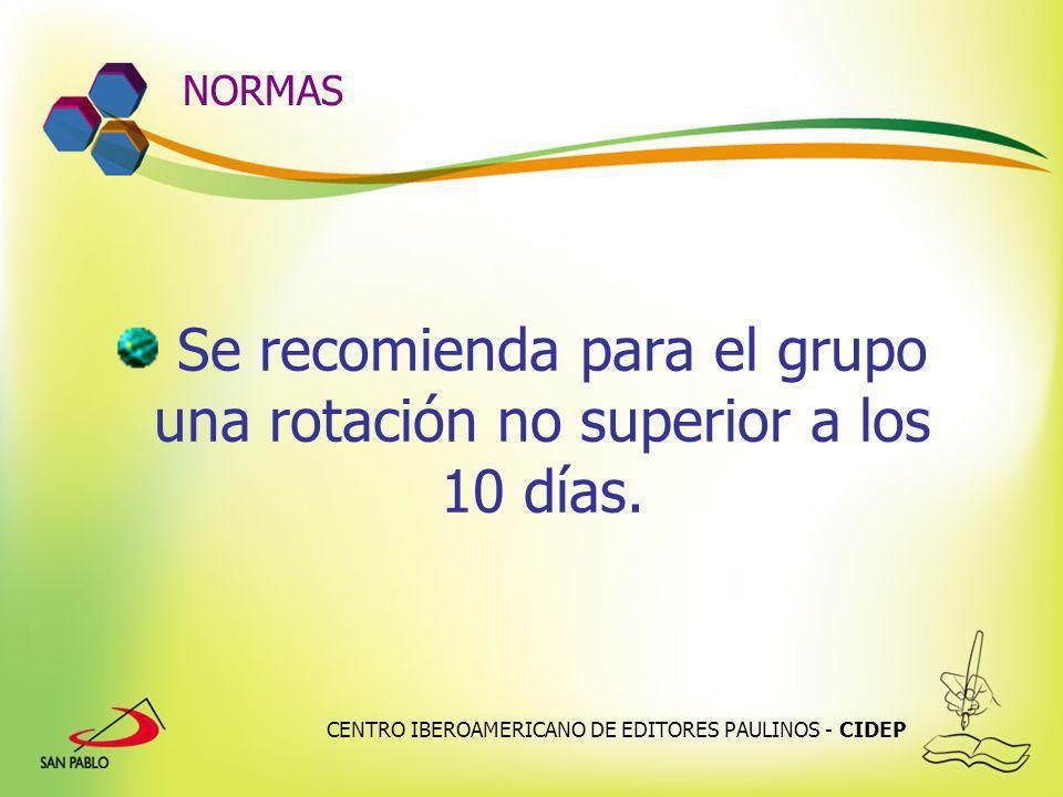 Se recomienda para el grupo una rotación no superior a los 10 días.