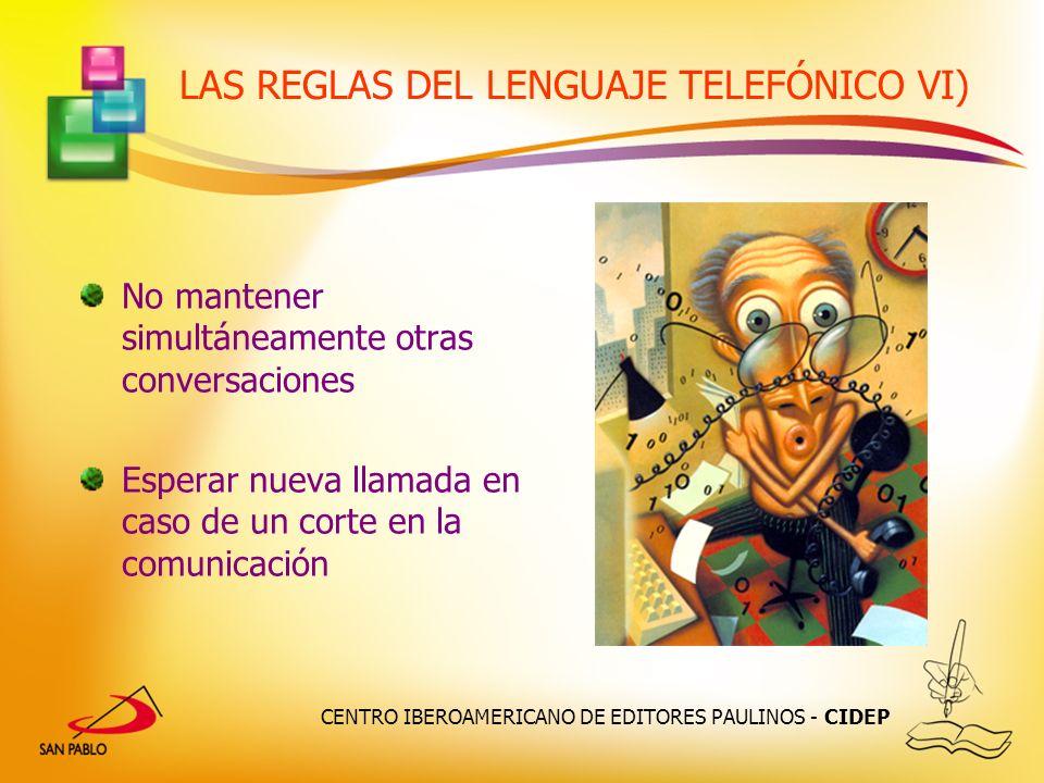 LAS REGLAS DEL LENGUAJE TELEFÓNICO VI)