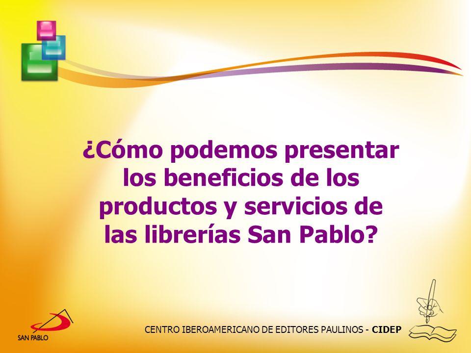 ¿Cómo podemos presentar los beneficios de los productos y servicios de las librerías San Pablo