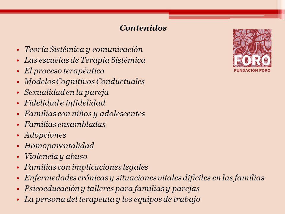 Contenidos Teoría Sistémica y comunicación. Las escuelas de Terapia Sistémica. El proceso terapéutico.
