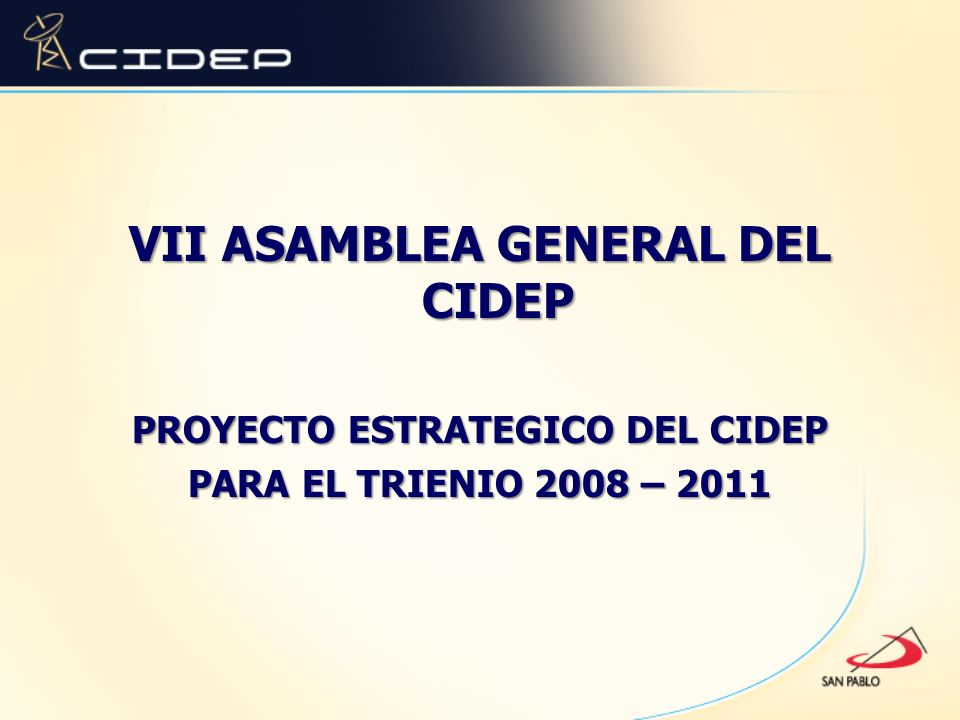 VII ASAMBLEA GENERAL DEL CIDEP PROYECTO ESTRATEGICO DEL CIDEP