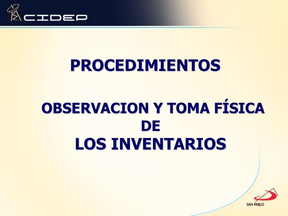 OBSERVACION Y TOMA FÍSICA DE LOS INVENTARIOS