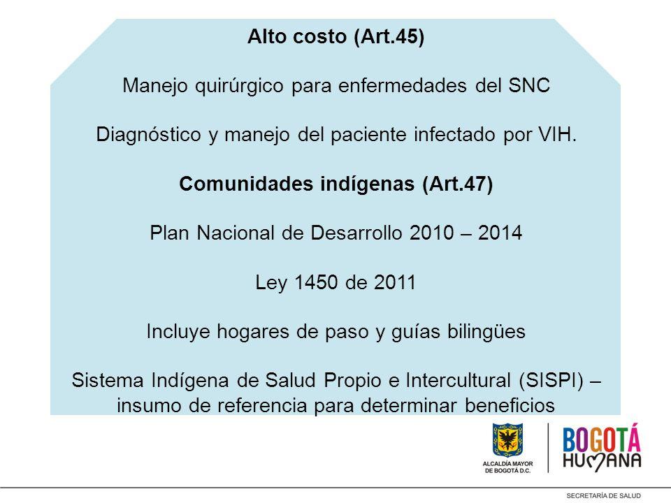 Alto costo (Art.45) Manejo quirúrgico para enfermedades del SNC Diagnóstico y manejo del paciente infectado por VIH.