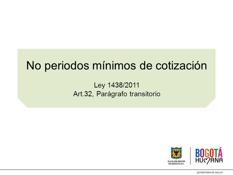 No periodos mínimos de cotización Ley 1438/2011 Art