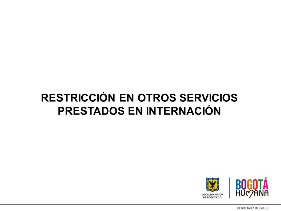 RESTRICCIÓN EN OTROS SERVICIOS PRESTADOS EN INTERNACIÓN