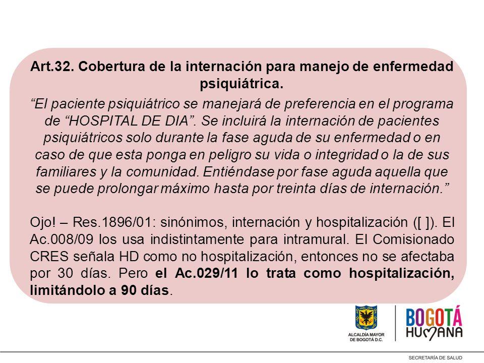 Art.32. Cobertura de la internación para manejo de enfermedad psiquiátrica.