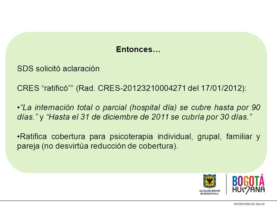 Entonces… SDS solicitó aclaración. CRES ratificó (Rad. CRES-20123210004271 del 17/01/2012):