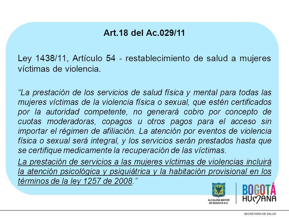 Art.18 del Ac.029/11 Ley 1438/11, Artículo 54 - restablecimiento de salud a mujeres víctimas de violencia.