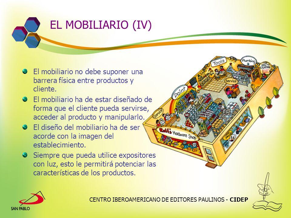 EL MOBILIARIO (IV) El mobiliario no debe suponer una barrera física entre productos y cliente.
