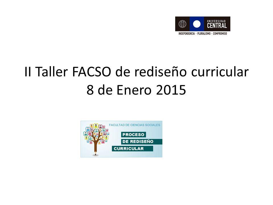 II Taller FACSO de rediseño curricular 8 de Enero 2015