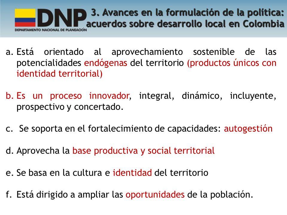 3. Avances en la formulación de la política: acuerdos sobre desarrollo local en Colombia