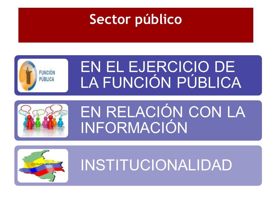 Sector público EN EL EJERCICIO DE LA FUNCIÓN PÚBLICA