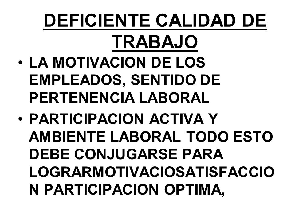DEFICIENTE CALIDAD DE TRABAJO