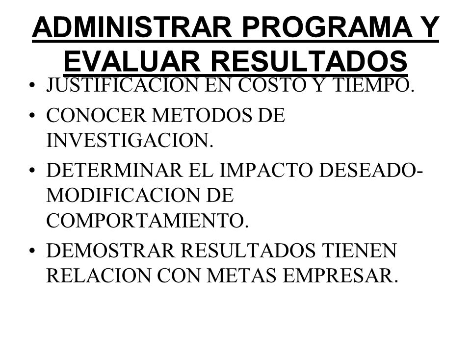 ADMINISTRAR PROGRAMA Y EVALUAR RESULTADOS