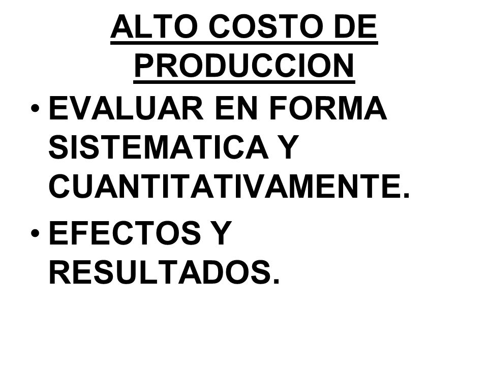ALTO COSTO DE PRODUCCION
