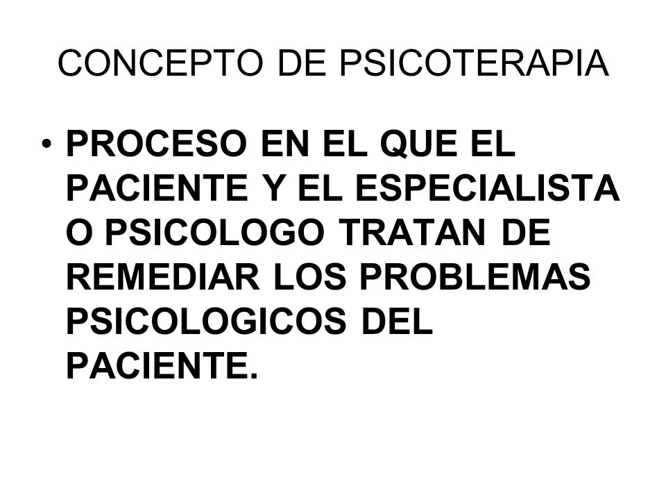 CONCEPTO DE PSICOTERAPIA