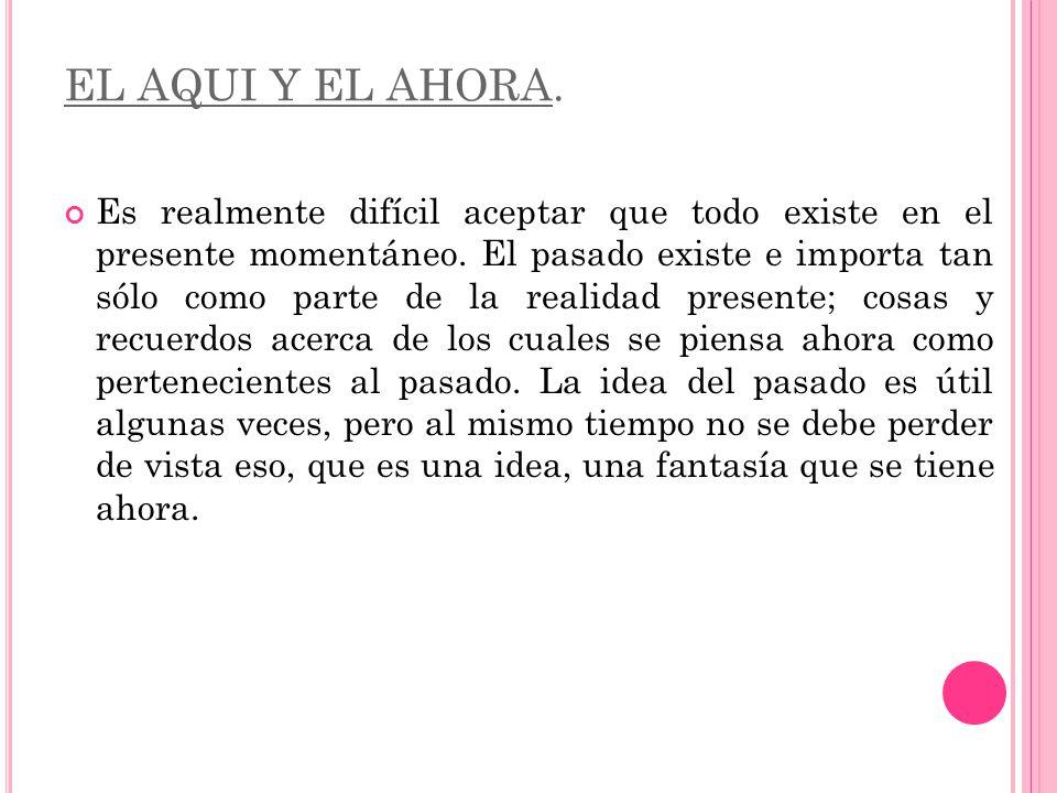 EL AQUI Y EL AHORA.