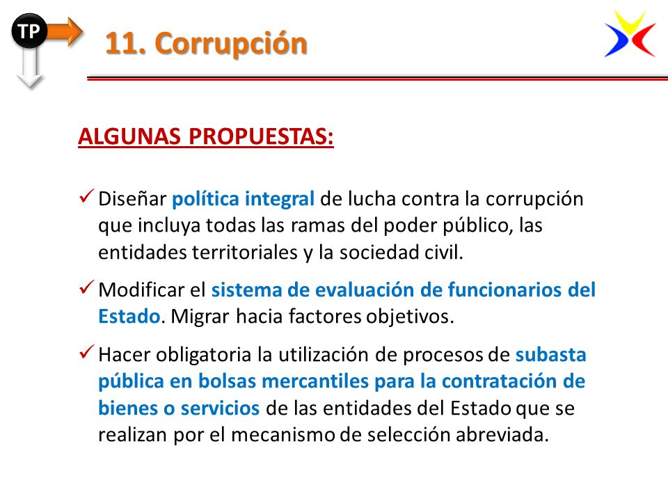 11. Corrupción Algunas propuestas: TP