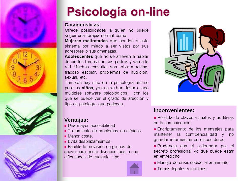 Psicología on-line Inconvenientes: Ventajas: Características: