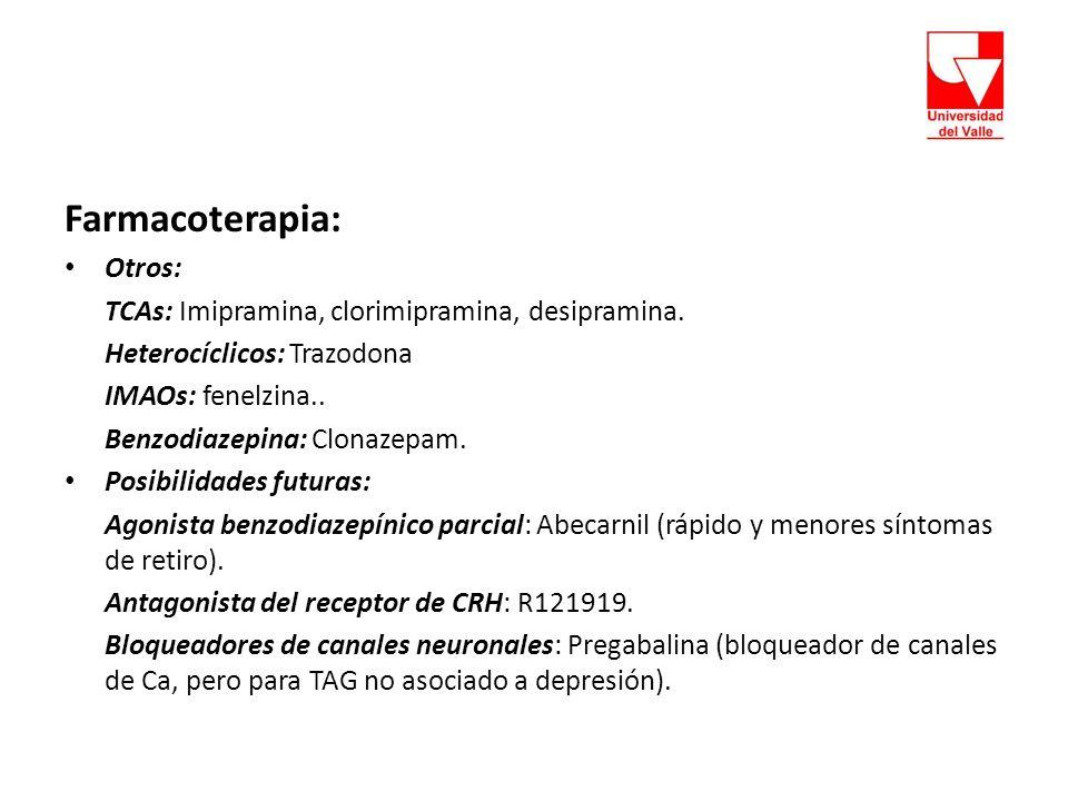 Farmacoterapia: Otros: TCAs: Imipramina, clorimipramina, desipramina.