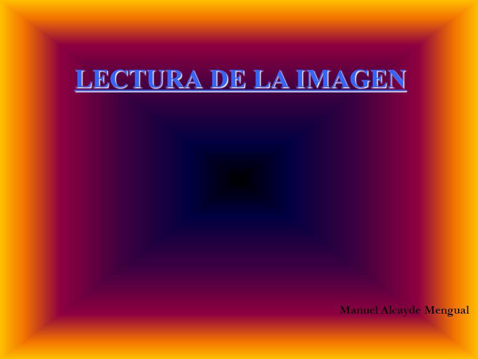 LECTURA DE LA IMAGEN Manuel Alcayde Mengual