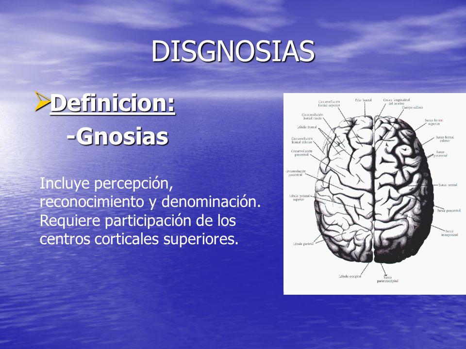 DISGNOSIAS Definicion: -Gnosias