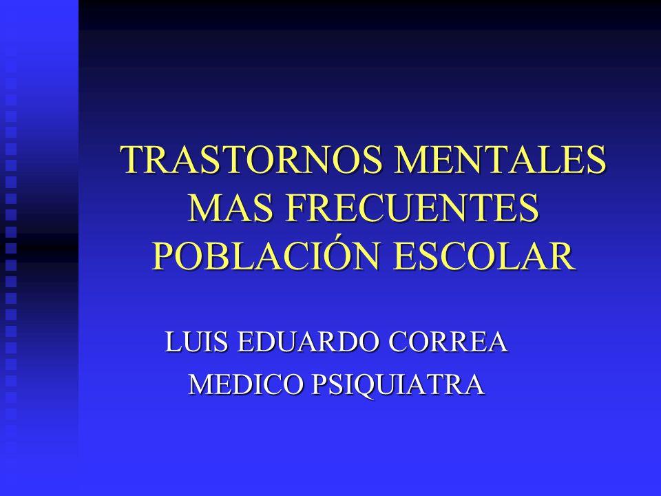 TRASTORNOS MENTALES MAS FRECUENTES POBLACIÓN ESCOLAR