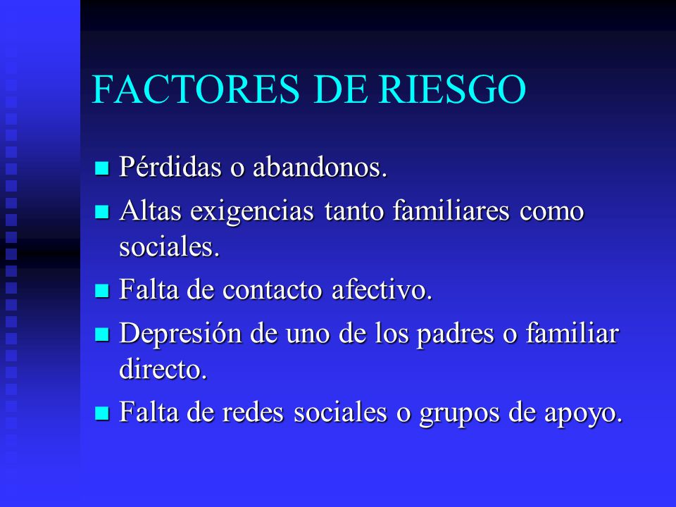 FACTORES DE RIESGO Pérdidas o abandonos.