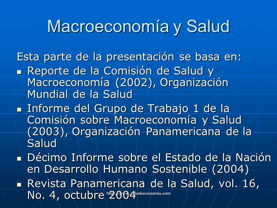 Macroeconomía y Salud Esta parte de la presentación se basa en: