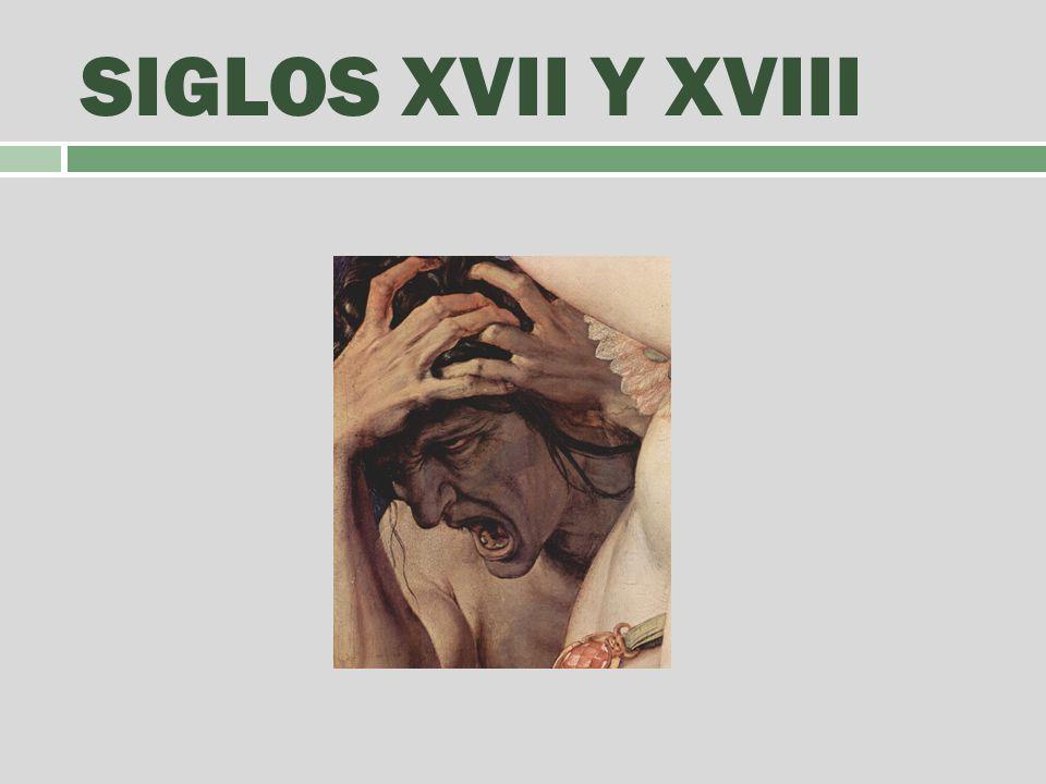 SIGLOS XVII Y XVIII