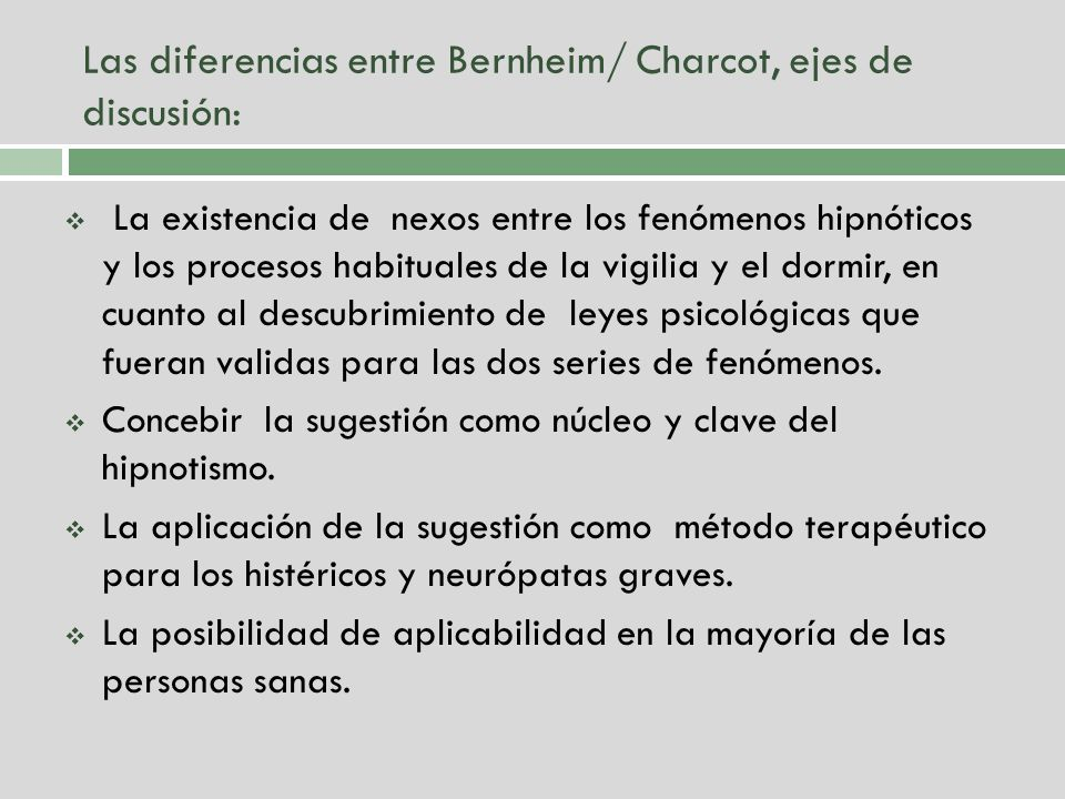Las diferencias entre Bernheim/ Charcot, ejes de discusión: