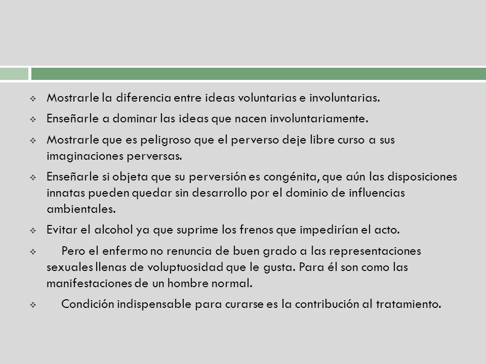 Mostrarle la diferencia entre ideas voluntarias e involuntarias.