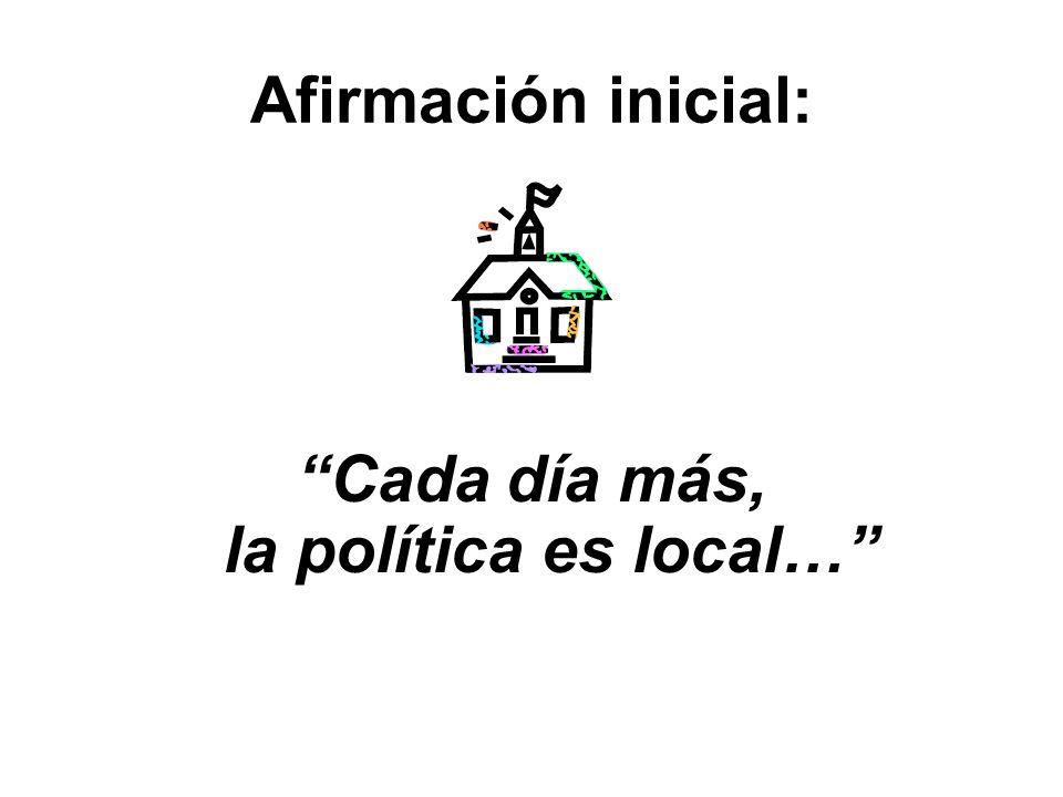 Cada día más, la política es local…
