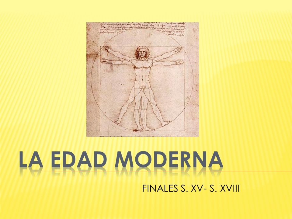 LA EDAD MODERNA FINALES S. XV- S. XVIII