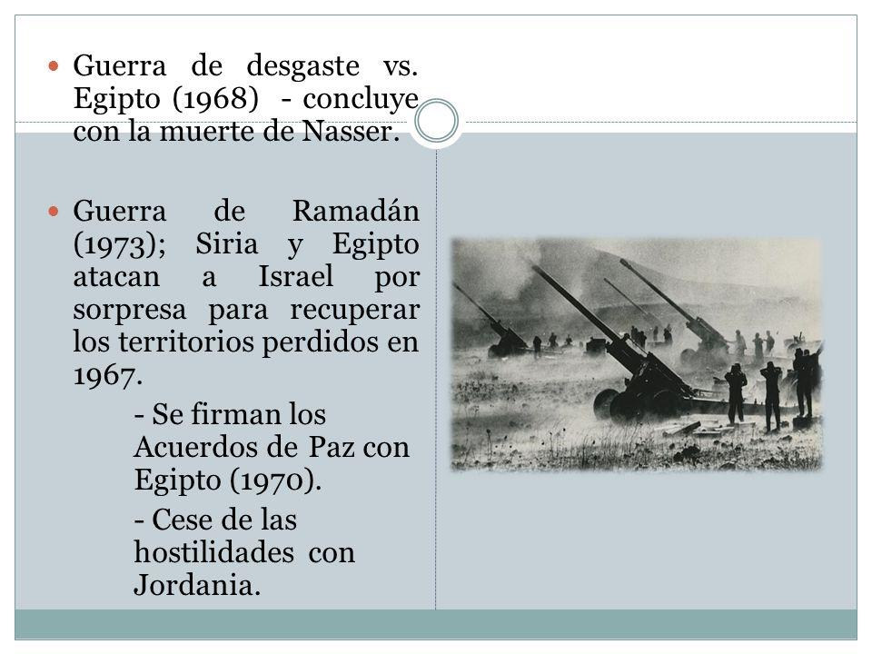 Guerra de desgaste vs. Egipto (1968) - concluye con la muerte de Nasser.