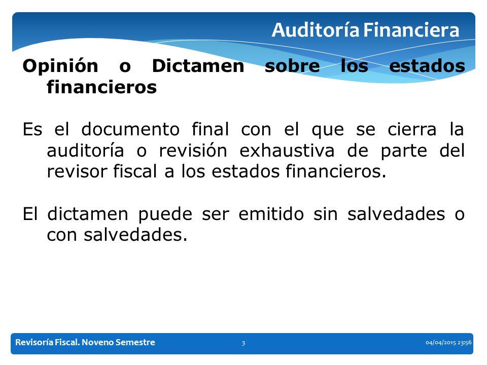 Auditoría Financiera Opinión o Dictamen sobre los estados financieros
