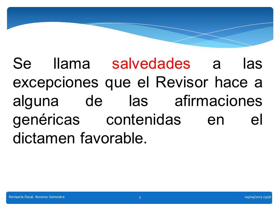 Se llama salvedades a las excepciones que el Revisor hace a alguna de las afirmaciones genéricas contenidas en el dictamen favorable.