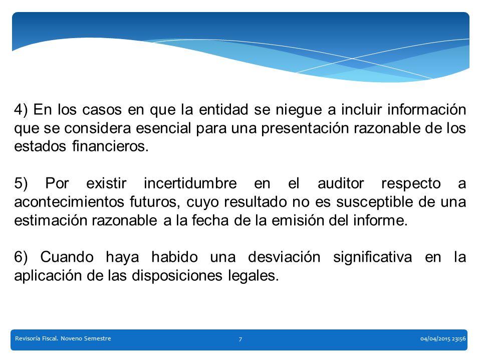 4) En los casos en que la entidad se niegue a incluir información que se considera esencial para una presentación razonable de los estados financieros.