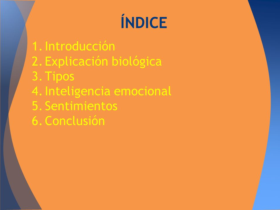 ÍNDICE Introducción Explicación biológica Tipos Inteligencia emocional