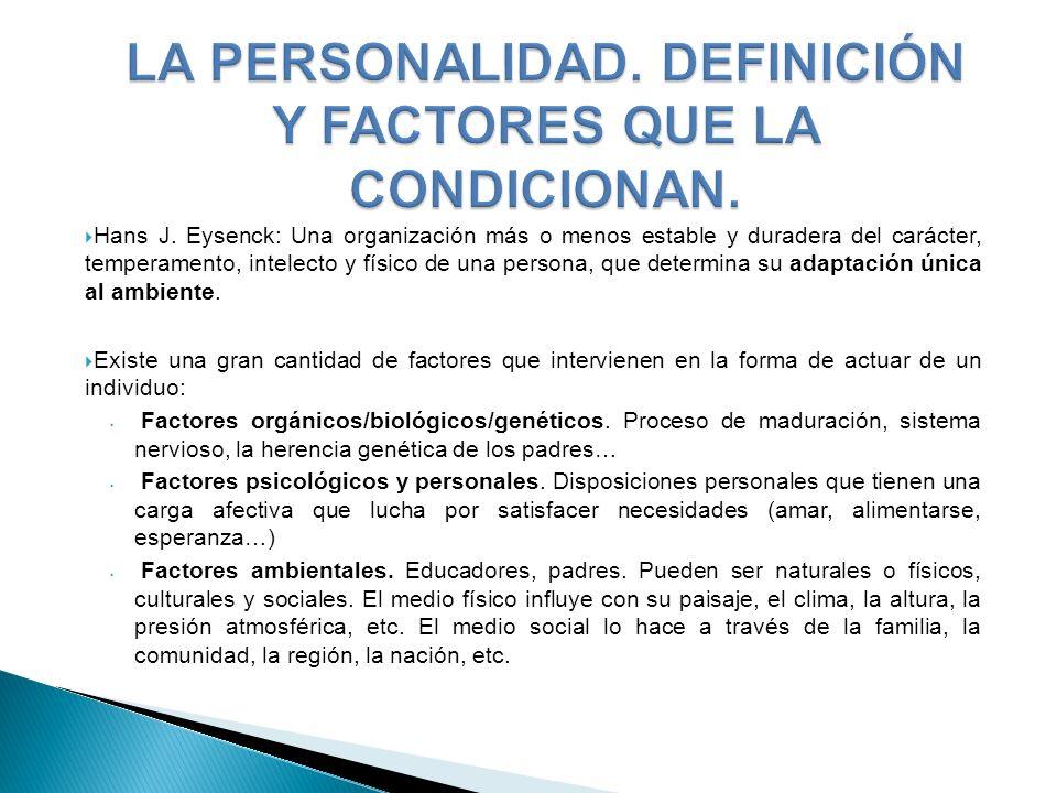 LA PERSONALIDAD. DEFINICIÓN Y FACTORES QUE LA CONDICIONAN.