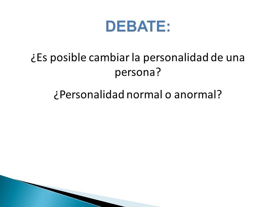 DEBATE: ¿Es posible cambiar la personalidad de una persona
