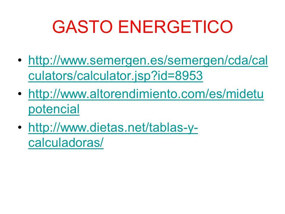 GASTO ENERGETICO http://www.semergen.es/semergen/cda/calculators/calculator.jsp id=8953. http://www.altorendimiento.com/es/midetupotencial.