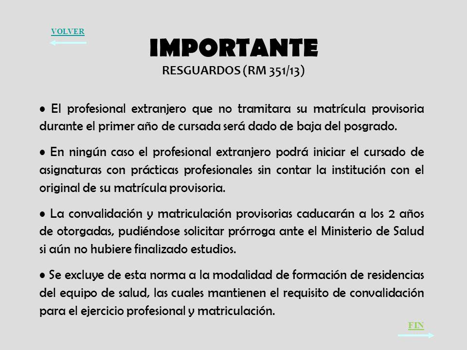 IMPORTANTE RESGUARDOS (RM 351/13)