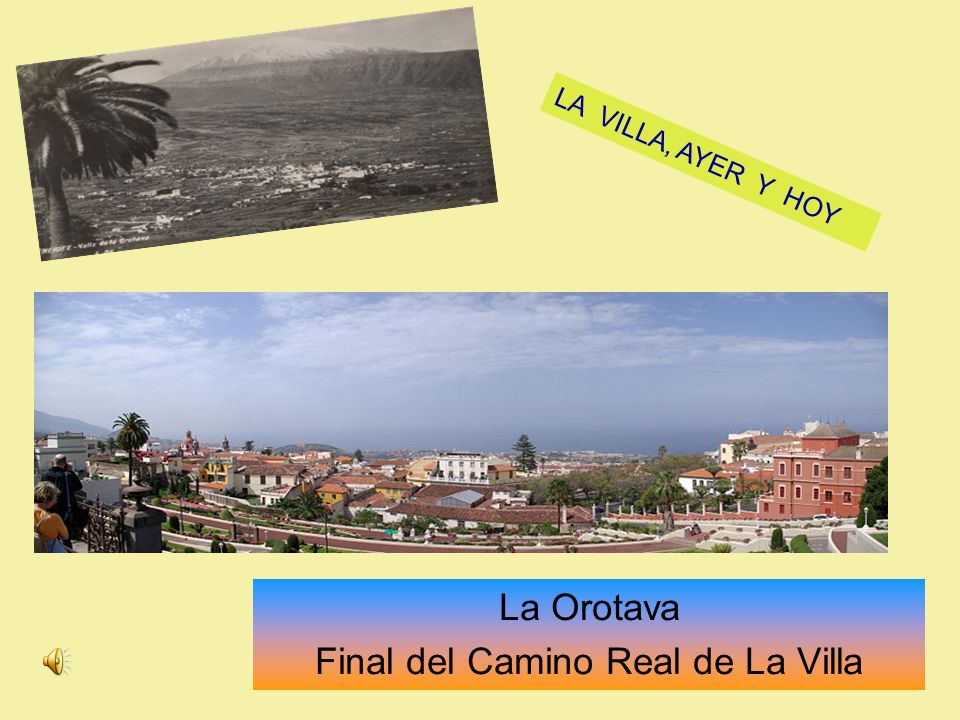 La Orotava Final del Camino Real de La Villa
