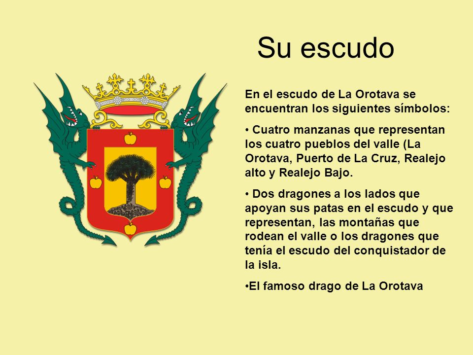 Su escudo En el escudo de La Orotava se encuentran los siguientes símbolos:
